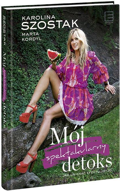 Karolina Szostak i okładka jej książki Mój spektakularny detoks