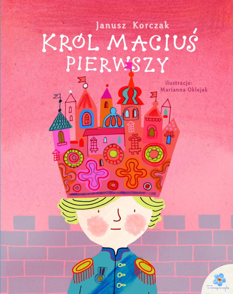 Seria z niezapominajką - Król Maciuś Pierwszy J. Korczak